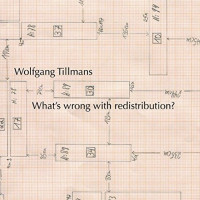 『What's Wrong with Redistribution?』Wolfgang Tillmans