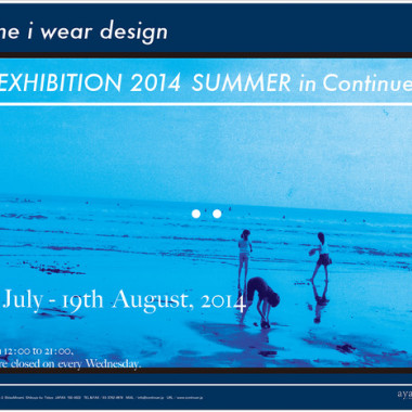 THE EXHIBITION 2014 SUMMER in Continuer