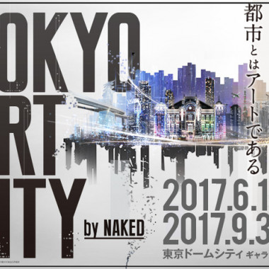 「TOKYO ART CITY by NAKED」